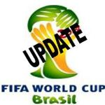 WORLD CUP 2014 UPDATE