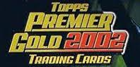 TOPPS PREMIER GOLD 2002